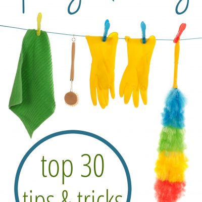 Spring Cleaning: Top 30 Tips and Tricks!