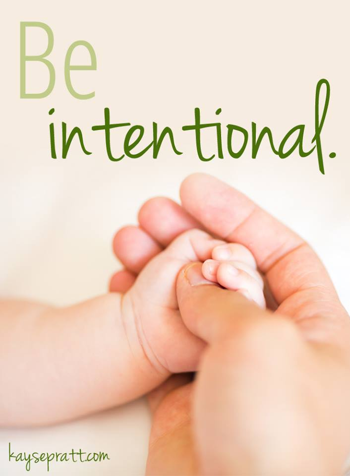 Be Intentional - KaysePratt.com