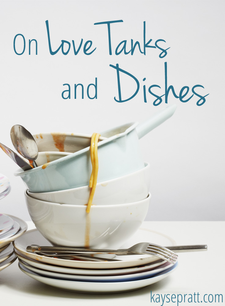 On Love Tanks And Dishes - kaysepratt.com