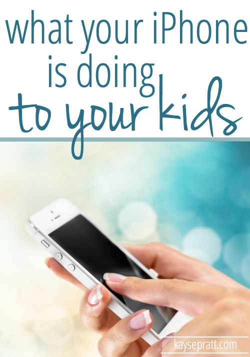 What Your iPhone is Doing to Your Kids - KaysePratt.com.jpg Pinterest