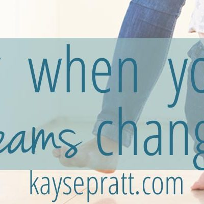 For when your dreams change