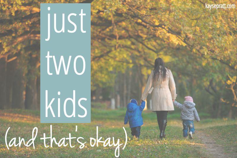 Just 2 Kids & That's Okay - KaysePratt.com