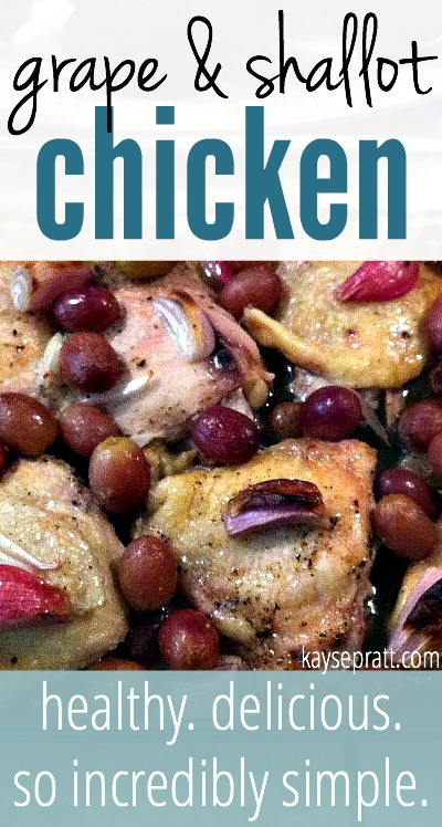 Grape & Shallot Chicken - KaysePratt.com Pinterest