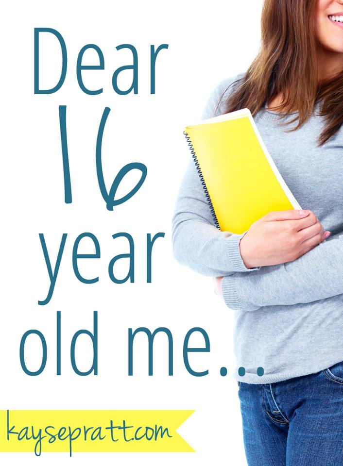 Dear 16 Year Old Me - KaysePratt.com