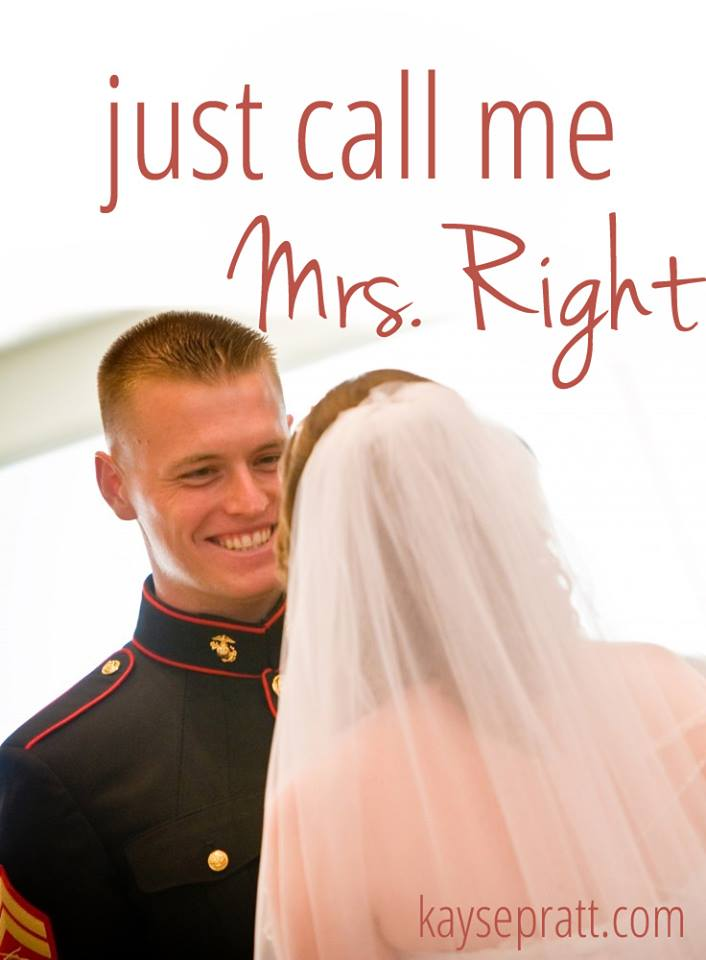 Just call me Mrs. RIGHT - KaysePratt.com