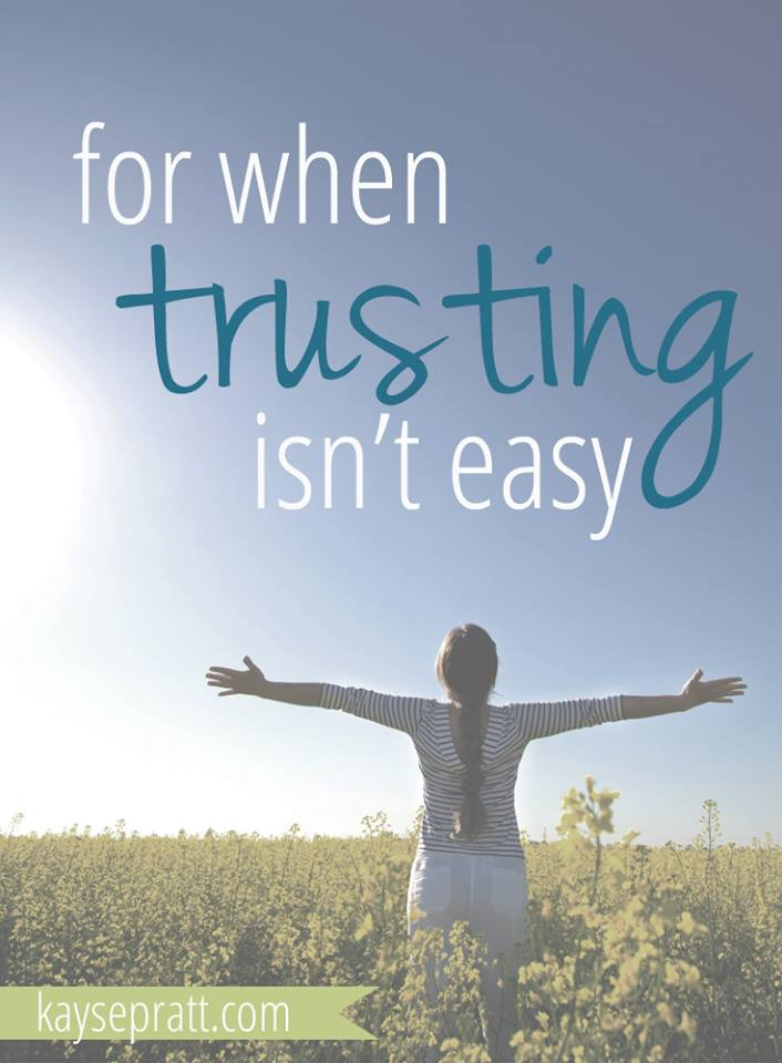 When Trusting Isn't Easy - KaysePratt.com