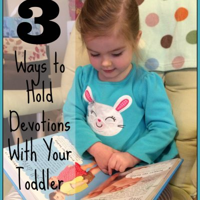3 Ways to Hold Devotions With Your Toddler