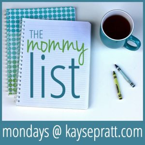 The Mommy List @ KaysePratt.com