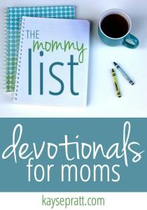 The Mommy List - My Favorite Devotionals for Moms - KaysePratt.com