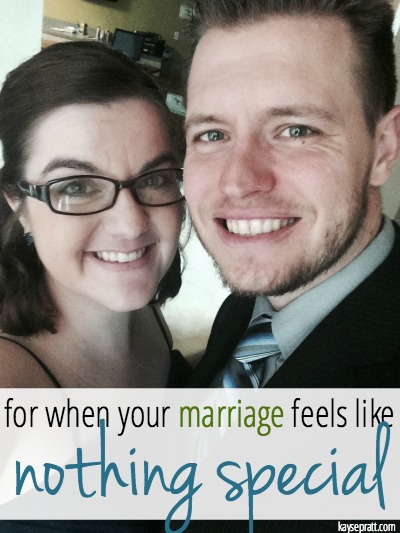When Marriage Feels Like Nothing Special - KaysePratt.com