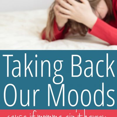 Taking Back Our Moods