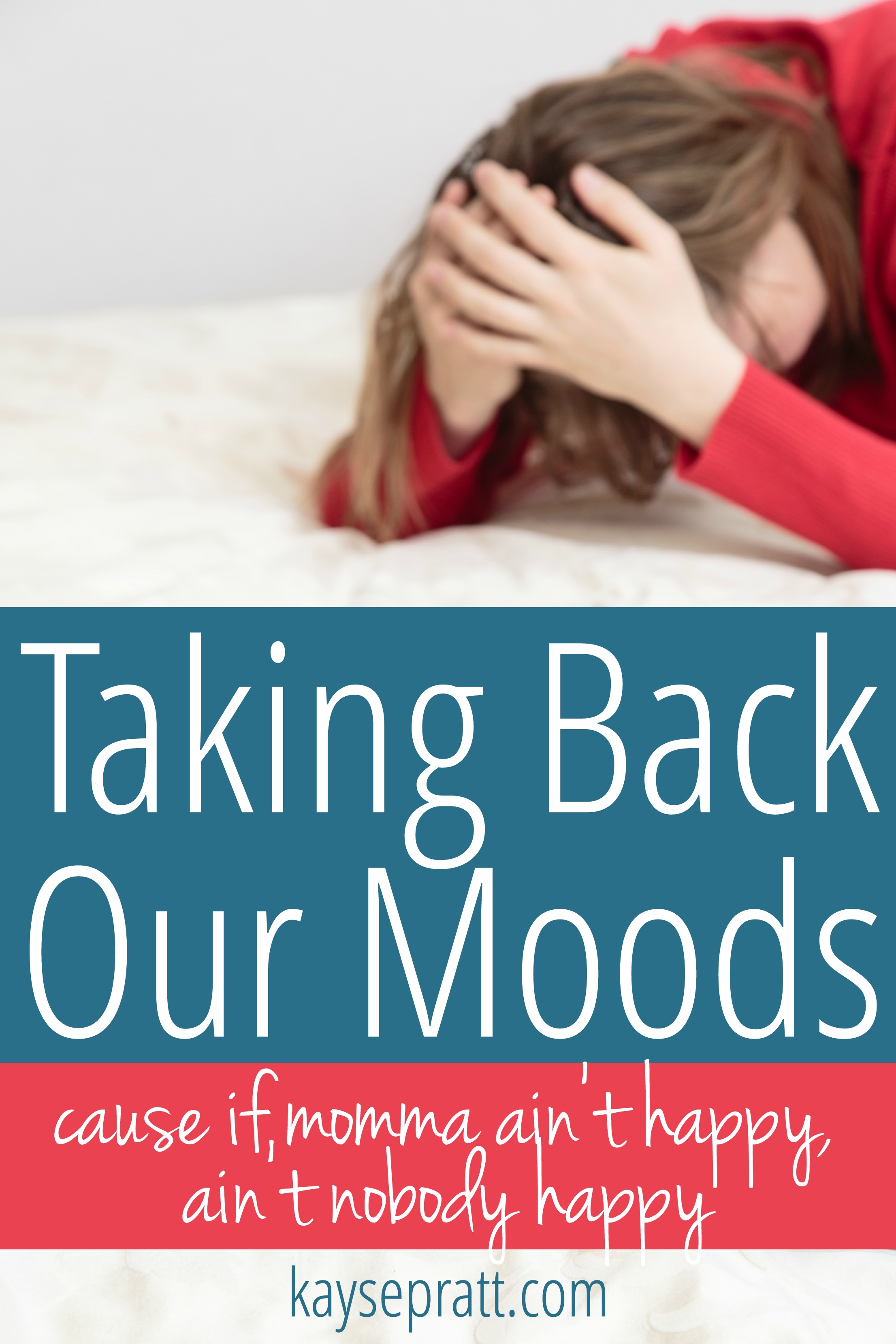 Taking Back Our Moods - KaysePratt.com