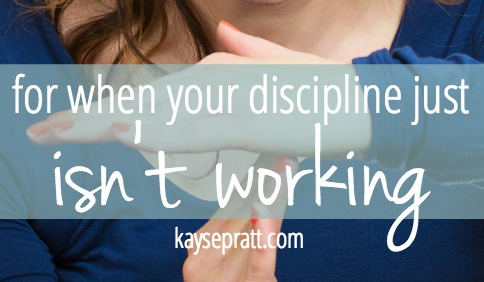 For when your discipline just isn't working
