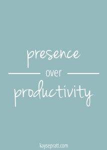 Presence over Productivity Printable
