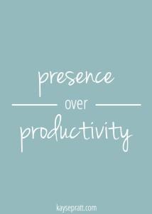 Presence over Productivity Printable