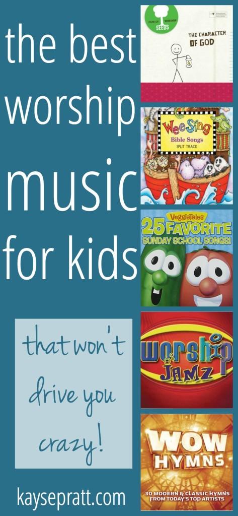 The Best Worship Music For Kids - KaysePratt.com