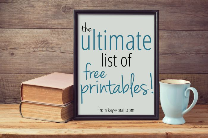 The Ultimate List Of Free Printables - KaysePratt.com