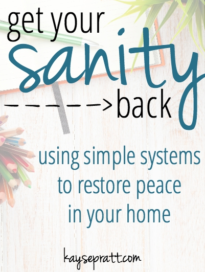 Get Your Sanity Back - KaysePratt.com - Pinterest