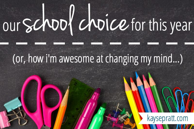 Our School Choice For This Year - KaysePratt.com