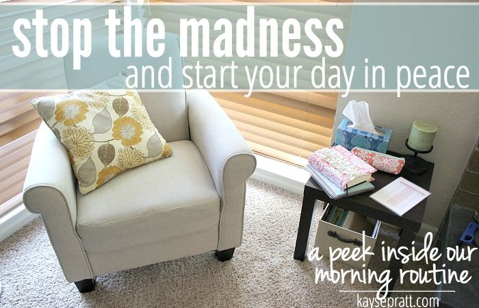 Stop the Madness & Start Your Day In Peace! (A Peek Inside Our Morning Routine)