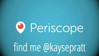 Find me on periscope - @kaysepratt
