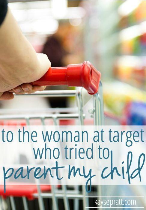 To The Woman Who Tried To Parent My Child - KaysePratt.com