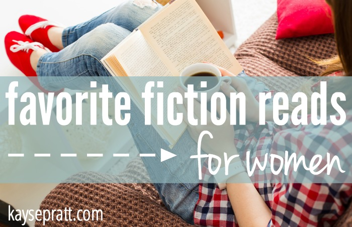 Favorite Fiction Reads For Women - KaysePratt.com