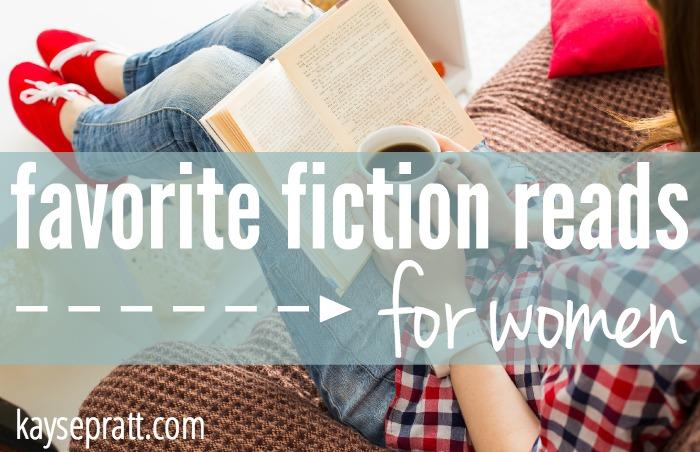 Favorite Fiction Reads For Women - KaysePratt.com