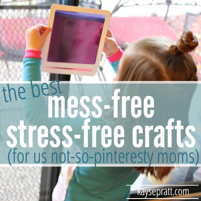 Mess Free Stress Free Crafts - KaysePratt.com