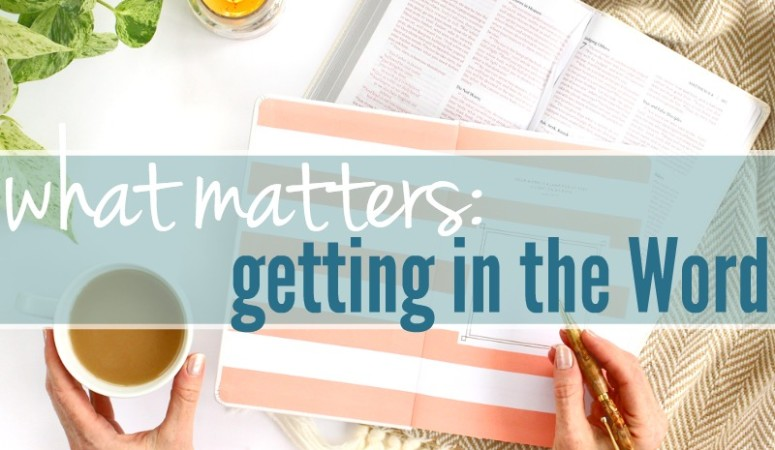 What Matters :: Getting In The Word