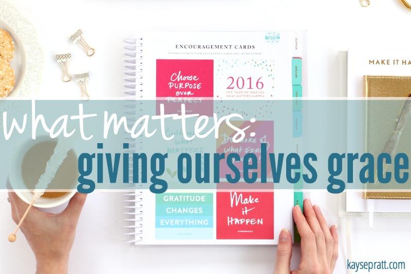 Giving Ourselves Grace - KaysePratt.com