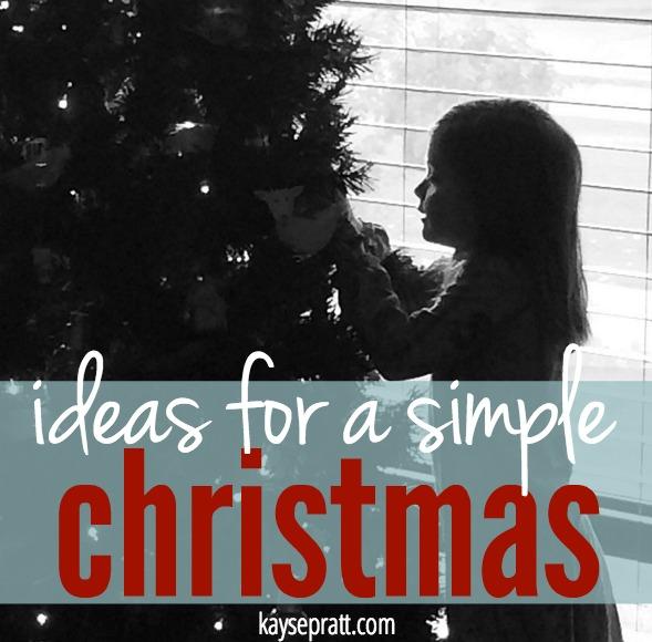Ideas for a Simple Christmas - KaysePratt.com