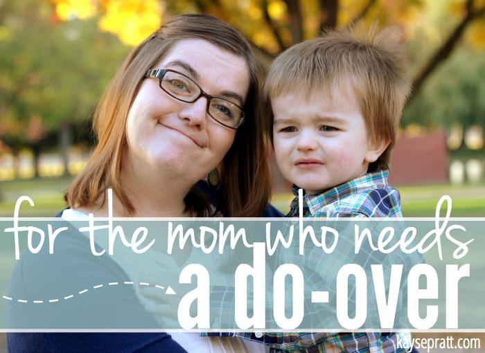 for the mom who needs a do-over - KaysePratt.com