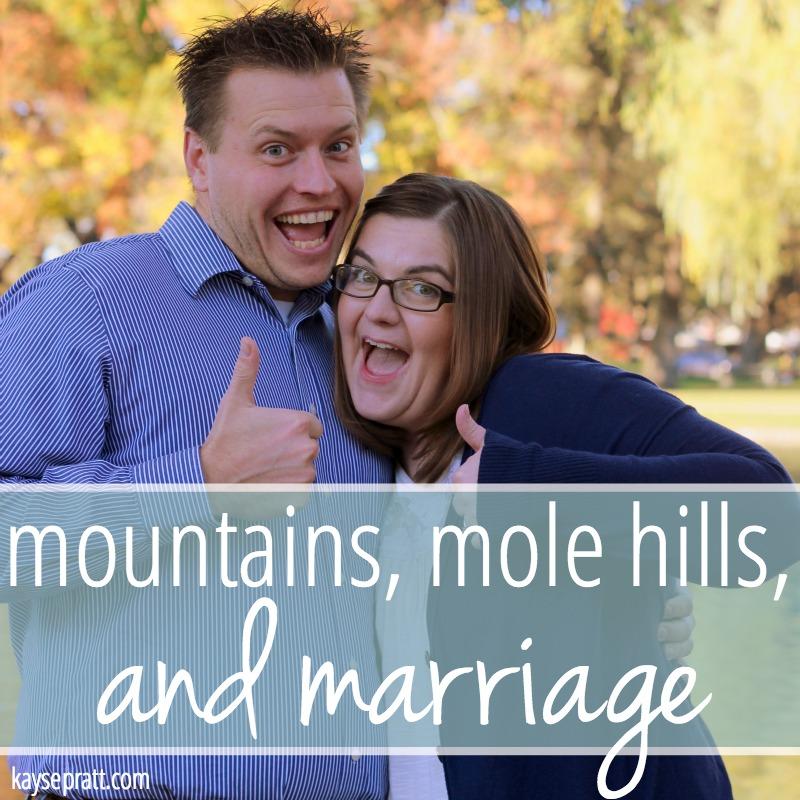 Mountains, Mole Hills, & Marriage - KaysePratt.com 2