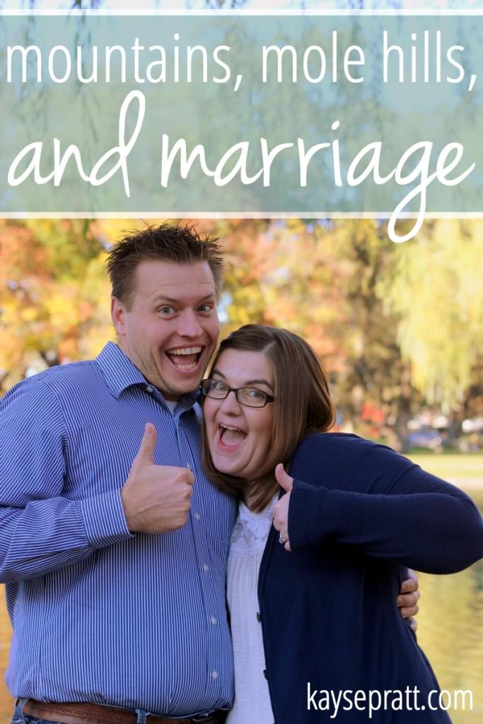 Mountains, Mole Hills, & Marriage - KaysePratt.com