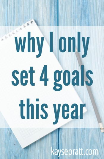 Why I Only Set 4 Goals This Year - KaysePratt.com