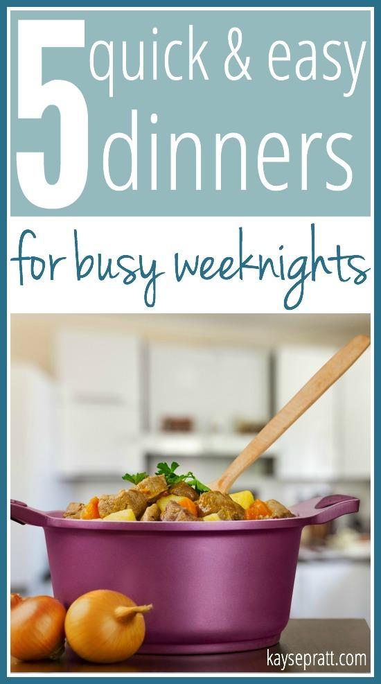 5 Quick & Easy Dinners For Busy Weeknights - KaysePratt.com