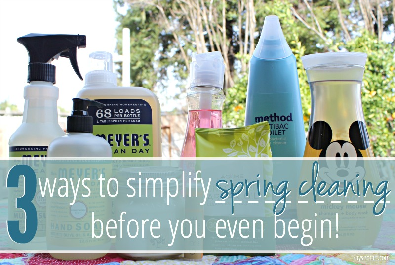 3 Ways To Simplify Spring Cleaning Before You Even Begin - KaysePratt.com