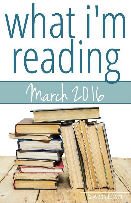 What I'm reading March 2016 - KaysePratt.com