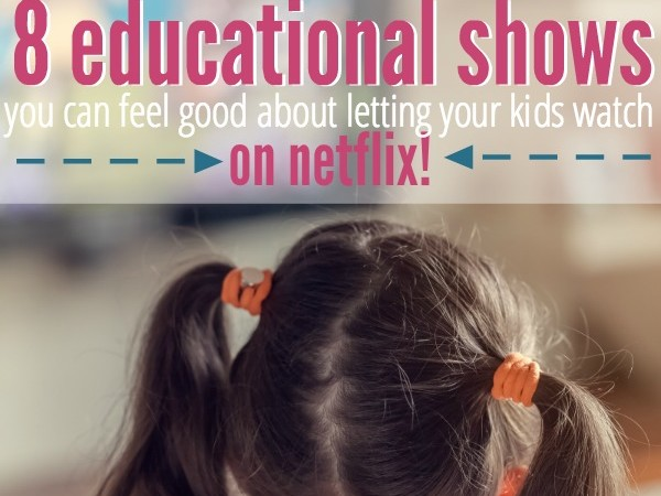 8 Netflix shows you can feel good about letting your kids watch!