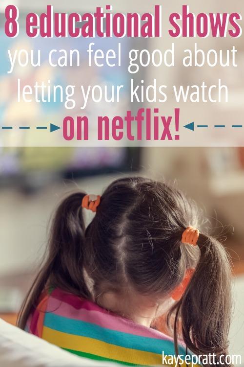 8 Netflix shows you should let your kids watch - KaysePratt.com