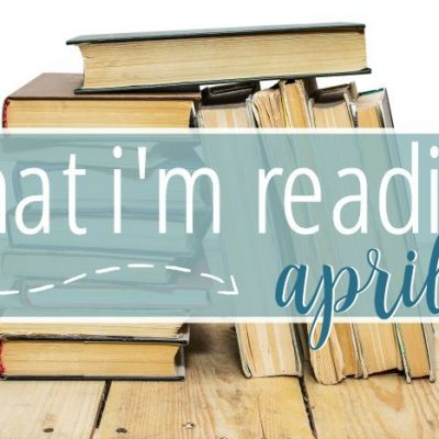 What I'm Reading in April