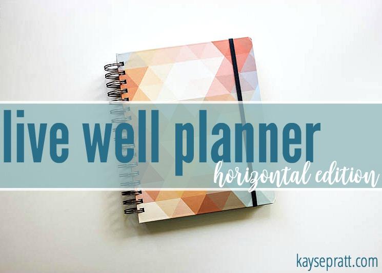 Live Well Planner - KaysePratt.com
