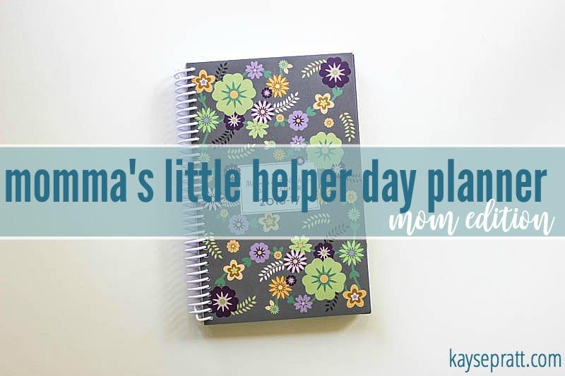 Mommas Little Helper Day Planner - KaysePratt.com
