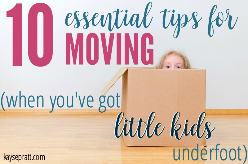 10 essential tips for moving with little kids underfoot - KaysePratt.com