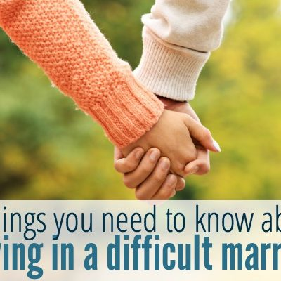 2 things you need to know about staying in a difficult marriage
