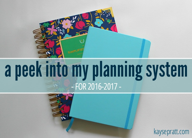 A Peek Into My Planning System 2016-2017 - KaysePratt.com