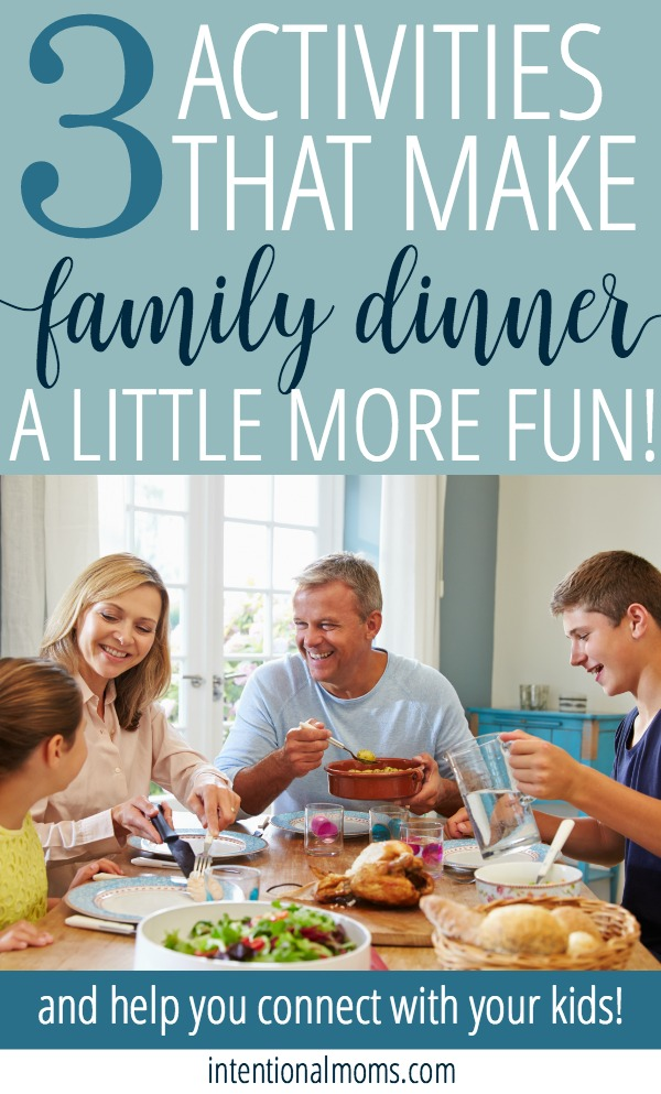 3 activities that make family dinner a little more fun - IntentionalMoms.com