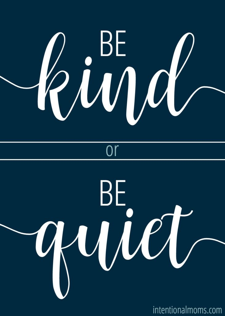 Be Kind or Be Quiet - IntentionalMoms.com