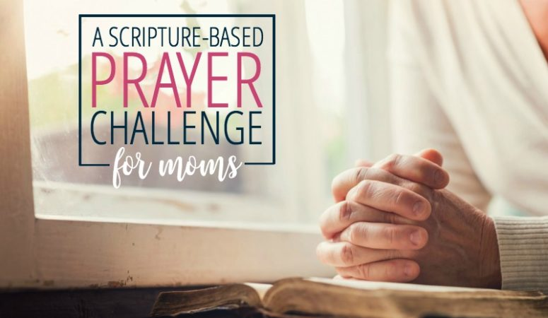 A Prayer Challenge for Moms – Starting March 1st!